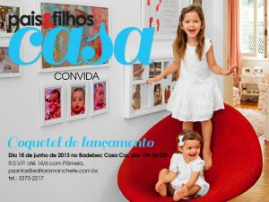 Evento de lançamento Revista Pais & Filhos Casa